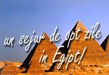 <b>Un sejur de opt zile in Egipt!</b><br />