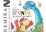 "14 x cartea ""Bronto, un dinozaur neastamparat"" deValentin Nicolau"