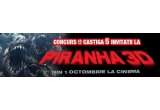 "5 x invitatie dubla la filmul ""Piranha 3D"" (Hollywood Multiplex)"