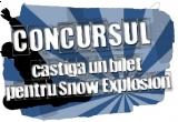 un bilet la Snow Explosion 2011, 2 x rucsac Masita