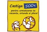voucher de 500 euro pentru urmatoarea ta vacanta