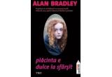 "3 x cartea ""Placinta e dulce la sfarsit"" de Alan Bradley"