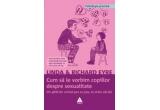 """cartea """"Cum sa le vorbim copiilor despre sexualitate. Un ghid de urmat pas cu pas, la orice varsta"""""""