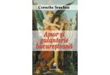"""cartea """"Amor si galanterie bucuresteana"""" (EuroPress Group)"""