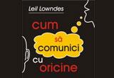 "5 x volumul ""<b>Cum sa comunici cu oricine""</b> de Leil Lowndes aparut la <a href=""http://www.amsta.ro/"" target=""_blank"" rel=""nofollow"">Amsta Publishing</a><br />"