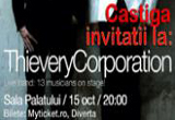 <b>3 invitatii triple la concertul Thievery Corporation</b><br />