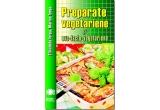 "5 x cartea ""Preparate vegetariene si ovo-lacto-vegetariene"""