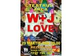 """3 x invitatie dubla la spectacolul """"W+j=love"""" (La Scena)"""