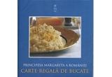 """50 x """"Carte regala de bucate"""" de Principesa Margareta a Romaniei"""