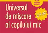 """12 x carte """"Universul de miscare al copilului mic (0-3 ani)"""", autori Constantin Albu, Adriana Albu, Alis Visan"""