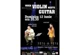 """2 x bilet la concertul """"When Violin meets Guitar"""""""