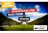1 x weekend la Paris, 1 x weekend la Barcelona