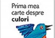 """o carte pentru copii """"Prima mea carte despre culori"""", autor Eric Carle, editura Cartea Copiilor"""