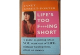 "1 x cartea ""Life's to f***ing short"" de  Janet Street-Porter"