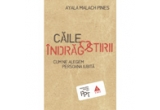 """3 x cartea """"Caile indragostirii"""" de la Editura Trei"""