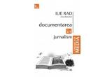 """o carte """"Documentarea in jurnalism"""" de Ilie Rad"""