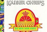 "5 x album Kaiser Chiefs-""Off With Their Heads"""