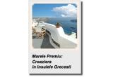 1 x Croaziera in Insulele Grecesti, 1 x City Break Viena