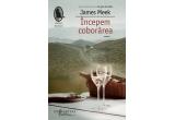 """1 x cartea """"Incepem coborarea"""" de James Meek"""