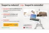 1 x vacanta la Paris / Roma / Barcelona