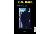 """1 x cartea """"Vineri, 13"""" de  K. O. Dahl"""