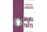 """1 x cartea """"Doamna cea tacuta"""" de  Catherine Cookson"""