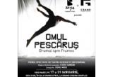 "2 x invitatie dubla la primul spectacol de teatru – acrobatic ""Omul Pescarus sau Drumul Spre Frumos"""