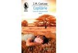 "5 x cartea ""Copilarie. Scene de viata provinciala"", de J.M. Coetzee"