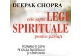 "3 x cartea ""Cele sapte legi spiritule pentru parinti"" de Deepak Chopra"