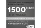 1 x voucher de 1500 euro pentru cumparaturi la un magazin cu aparatura foto-video, 1 x tableta PC