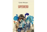 "3 x cartea ""Superhero"" de Ciprian Macesaru"