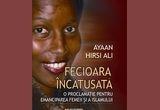 "o carte ""Fecioara incatusata"", autor Ayaan Hirsi Ali, editura Minerva"