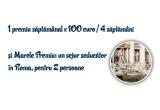 4 x 100 EURO,  1 x sejur seducator in 2 la Roma