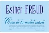 volumul &quot;Casa de pe malul marii&quot; - Esther Freud, colectia Romance, editura Polirom<br type=&quot;_moz&quot; />