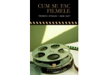 Cartea &quot;Cum se fac filmele&quot; de Federic Strauss si Anne Huet oferita de Humanitas si PORT.ro<br type=&quot;_moz&quot; />