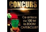 1 x un voucher in valoare de 100 Ron la ZOOM Cafe&Club