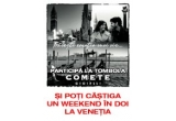 50 x o bratara Comete, 1 x o excursie la Venetia pentru 2 persoane