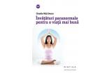 """1 x cartea """"Invataturi paranormale pentru o viata mai buna"""" de Claudia Nita Donca"""
