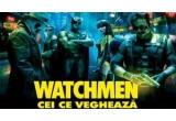 zilnic, o invitatie dubla la filmul Watchmen - cei ce vegheaza