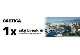 1 x city break in Cipru + 50 puncte