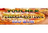1 x voucher Pizzeria Rustique in valoare de 100 lei