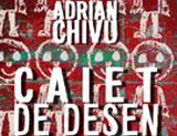 """5 carti """"Caiet de desen"""" (autor Adrian Chivu ) oferite de Editura Curtea Veche <br />"""