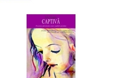 "Cartea ""Captiva"" de Julie Gregory, <a href=""http://www.all.ro"" target=""_blank"" rel=""nofollow"">Editura All</a><br />"