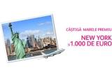 1 x excursie la New York + 1000 euro pentru shopping, 90 x 100 euro