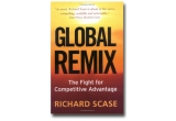 bestseller-ul Global Remix, the fight for competitive advantage - de Richard Scase