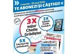 3 x sejur pentru doua persoane la Cheile Gradistei, 3 x tableta Evolio Evotab 4, 5 x premiu cu 5 carti editura Adevarul Holding