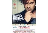 2 x invitatie dubla la concertul David Bisbal la Sala Palatului din Bucuresti