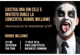 5 x invitatie dubla la concertul Robbie Williams