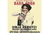 1 x bilet la concertul Goran Bregovic si Wedding and Funeral Orchestra
