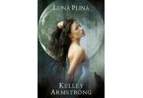3 x cartea &ldquo;Luna Plina&rdquo; de Kelley Armstrong <br />